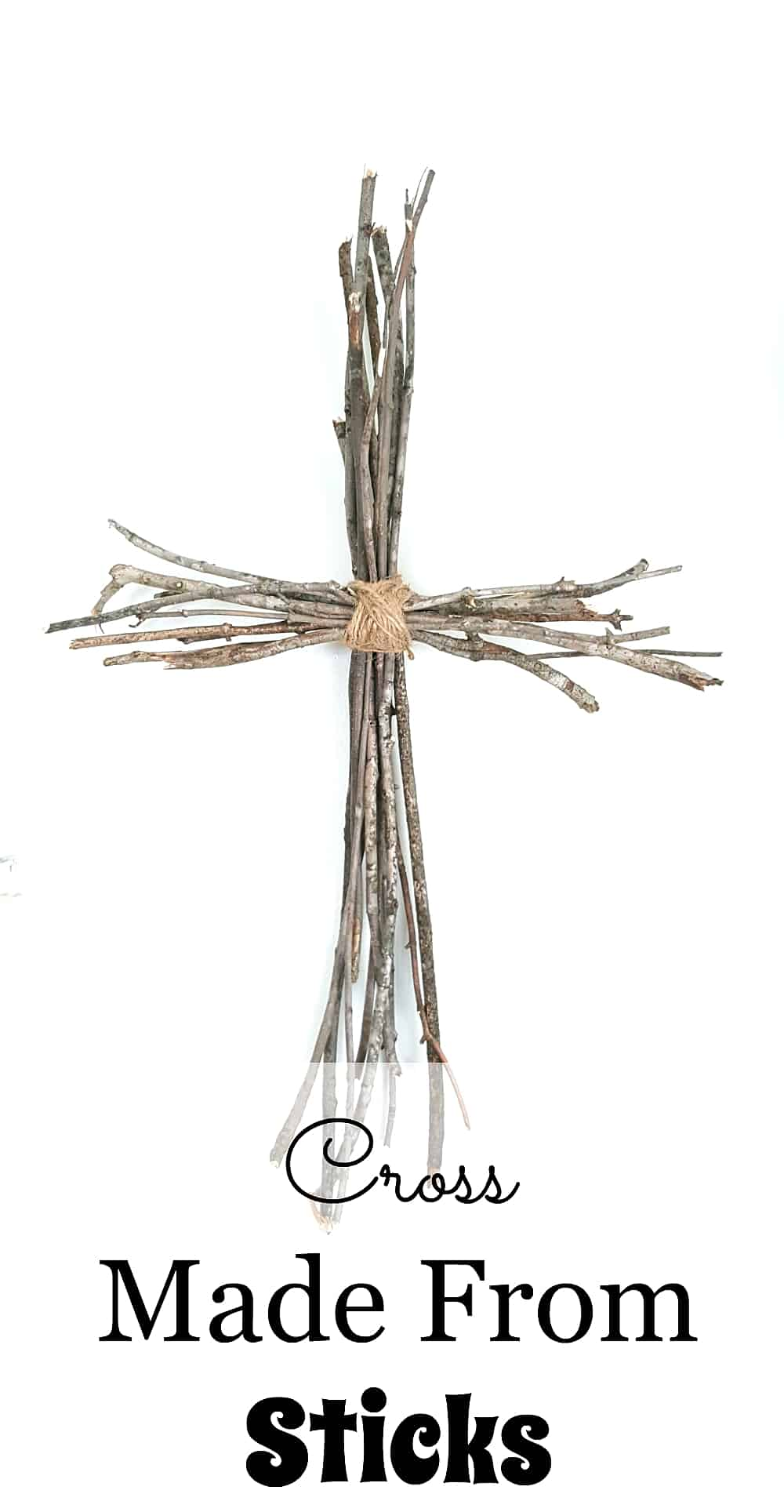 Cross made from sticks and jute twine | Why I Celebrate Easter
