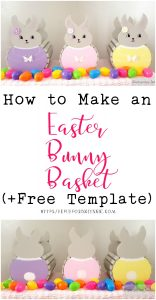 How to Make Wooden Bunny Easter Basket