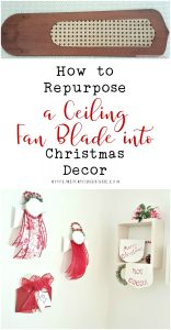 How to Repurpose a Ceiling Fan Blade into Christmas Decor