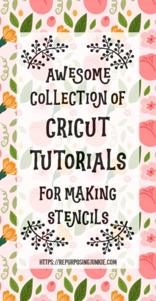 Awesome Collection of Cricut Tutorials on Making Stencils
