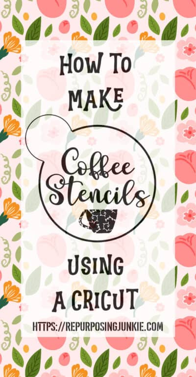 How to Make Coffee Stencils Using a Cricut Explore